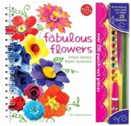 Fabulous Flowers: Create Pretty Paper Blossoms [With Wire Stems, Rhinestones, Shaping Tool and Glue]