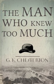 Man Who Knew Too Much  -     By: G.K. Chesterton