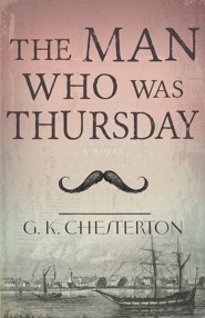 Man Who Was Thursday  -     By: G.K. Chesterton