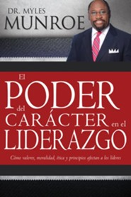 El Poder del Caracter en el Liderazgo, Power Of Character In Leadership