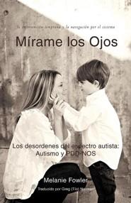 M Rame Los Ojos: Los Desordenes del Espectro Autista: Autismo y Pdd-Nos