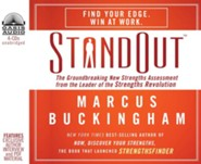 StandOut: The Groundbreaking New Strengths Assessment from the Leader of the Strengths Revolution - Unabridged Audiobook on CD  -     By: Marcus Buckingham