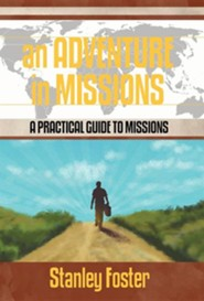 An Adventure in Missions: A Practical Guide to Missions