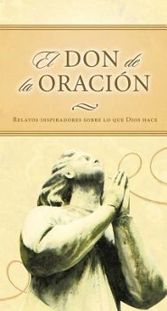 Don de oraci&#243n, The Gift of Prayer  -