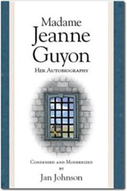 Madame Jeanne Guyon: Her Autobiography