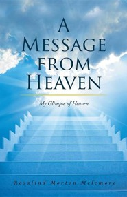 A Message from Heaven: My Glimpse of Heaven