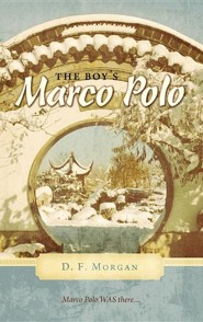 The Boy's Marco Polo  -     By: D.F. Morgan