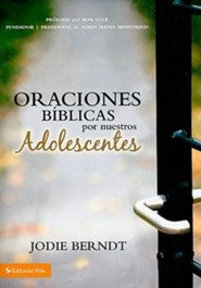 Orando con las escrituras por tu adolescente, Praying the Scriptures for Your Teenagers  -              By: Jodie Berndt