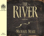 The River: A Novel Unabridged Audiobook on CD  -     By: Michael Neale