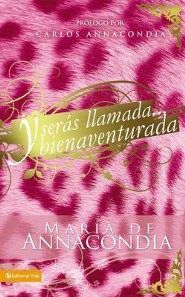 Te llamaron bienaventurada, You Will Be Called Blessed  -     By: Maria Anacondia