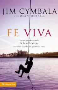 Fe Viva: Lo Que Sucede Cuando la Fe Verdadera Enciende las Vidas del Pueblo de Dios