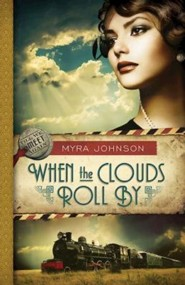 When the Clouds Roll By, Till We Meet Again Series #1   -     By: Myra Johnson