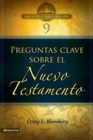 BTV # 09: Preguntas claves sobre el Nuevo Testamento, Making Sense of The New Testament, Three Crucial Questions  -     By: Craig L. Blomberg