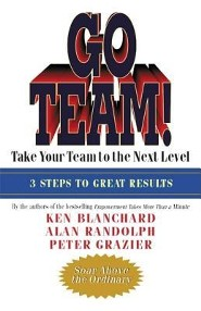 Go Team!: Take Your Team to the Next Level  -     By: Ken Blanchard, Alan Randolph, Peter Grazier