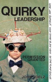 Quirky Leadership: Permission Granted  -     By: John Voelz