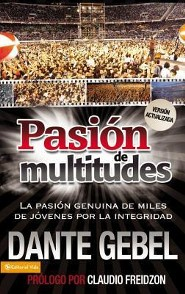 Pasi&#243n de multitudes, Passion for The Multitude  -     By: Dante Gebel