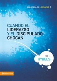Cuando el liderazgo y el discipulado chocan, When Leadership and discipleship Collide
