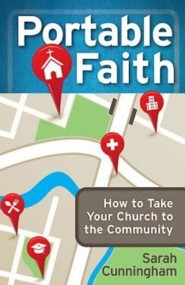 Portable Faith: How to Take Your Church to the Community