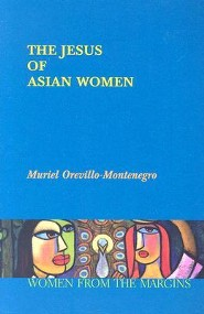 The Jesus of Asian Women  -     By: Muriel Orevillo-Montenegro