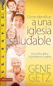 Medida de una iglesia sana, Measure of a Healthy Church  -              By: Gene Getz