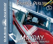 #8: Mayday at Two Thousand Five Hundred: unabridged audiobook on CD  -     By: Frank Peretti