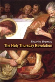 The Holy Thursday  -              By: Beatrice Bruteau