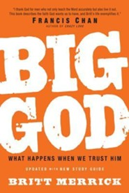 Big God: What Happens When We Trust Him  -     By: Britt Merrick