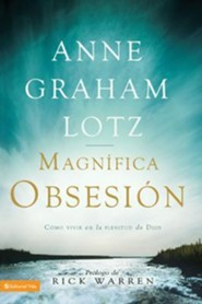 gran obsesi&#243n, Magnificent Obsession  -     By: Anne Graham Lotz