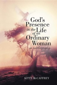 God's Presence in the Life of an Ordinary Woman: An Autobiography
