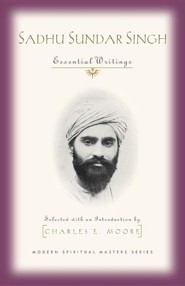 Sadhu Sundar Singh: Essential Writings  -     By: Sundar Singh