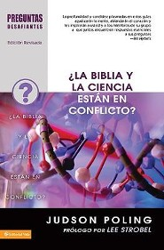 Existen desacuerdos entre la Biblia y la ciencia?, Do Science and The Bible Conflict?  -              By: Judson Poling