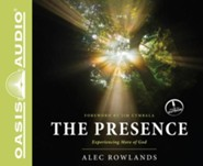 The Presence: Experiencing More of God - unabridged audiobook on CD