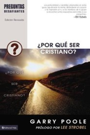 Serie Preguntas Desafiantes &#191Por qu&#233 ser cristiano?, Why Become a Christian?  -              By: Garry Poole