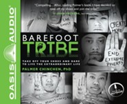 The Barefoot Tribe: Take Off Your Shoes and Dare to Live the Extraordinary Life - unabridged audiobook on CD