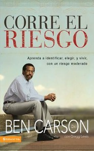 Corre el riesgo, Take the Risk  -     By: Ben Carson M.D., Gregg Lewis