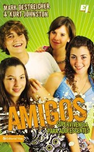 Amigos, My Friends  -     By: Kurt Johnston, Mark Oestreicher