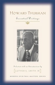 Howard Thurman: Essential Writings  -     By: Luther E. Smith Jr.
