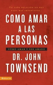 Amar a las personas, Loving People  -     By: Dr. John Townsend