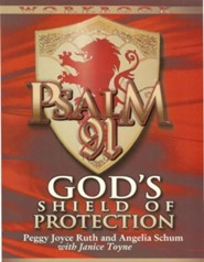 Psalm 91 Workbook: God's Shield of Protection - Study Guide Edition
