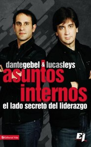 Asuntos internos, Internal Affairs, The Secret Side of Leadership  -     By: Lucas Leys, Dante Gebel
