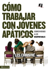 C&#243mo trabajar con jovenes ap&#225ticos, How to Love and Work with Rude, Obnoxious, and Apathetic Students  -     By: Les Christie