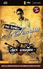 Del llanto a la sonrisa audio libro / From Sadness to Happiness, Audiobook CD, Unabridged  -              By: Alex Campos