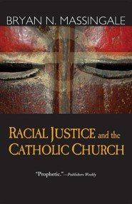 Racial Justice and the Catholic Church  -     By: Bryan N. Massingale