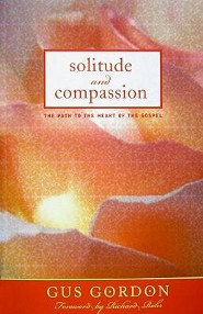Solitude and Compassion: The Path to the Heart of the Gospel  -     By: Gus Gordon