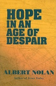 Hope In an Age of Despair  -     By: Albert Nolan