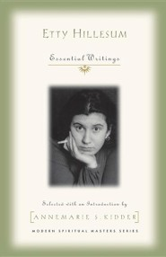 Etty Hillesum: Essential Writings  -              By: Annemarie S. Kidder