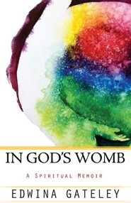 In God's Womb: A Spiritual Memoir