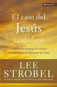 El caso del Jes&#250s verdadero, Case for the Real Jesus  -              By: Lee Strobel