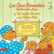 osos Berenstain y la regla de oro / The Golden Rule, Los, Berenstain Bears and the Golden Rule / La regla de oro  -     By: Jan Berenstain, Mike Berenstain