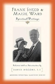Frank Sheed and Maisie Ward: Spiritual Writings  -     Edited By: David Meconi     By: David Meconi(Ed.)